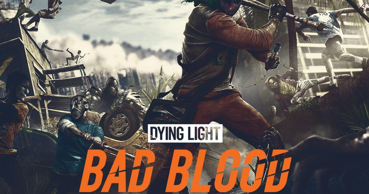 Steam福利《Dying Light Bad Blood》大放送